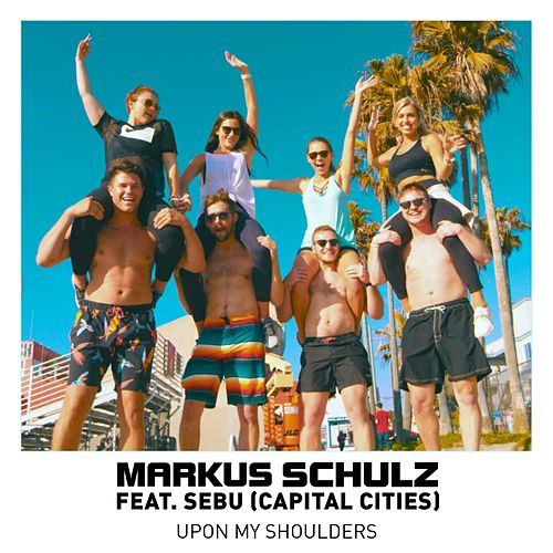 Upon My Shoulders by Markus Schulz