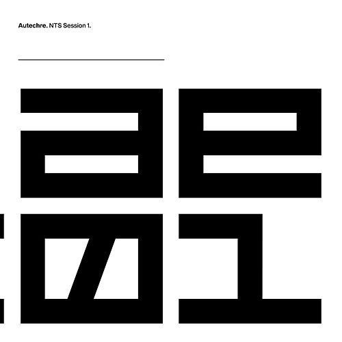 NTS Session 1 by Autechre