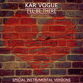 I'll Be There (Special Instrumental Versions [Tribute To Jess Glynne]) von Kar Vogue