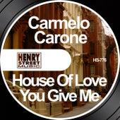 House of Love / You Give Me de Carmelo Carone