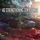 46 Strengthening Zen Sounds von Music For Meditation