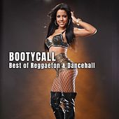 Bootycall: Best of Reggaeton & Dancehall by Various Artists