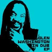 Glen Washington In Dub Ep by Glen Washington