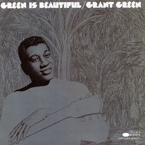 Green Is Beautiful by Grant Green