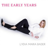 The Early Years von Lydia Maria Bader