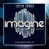Imagine von Latin Jones