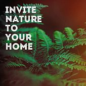 Invite Nature to Your Home de Various Artists
