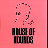 House of Hounds by Holy Esque