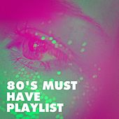 80's Must Have Playlist de Various Artists