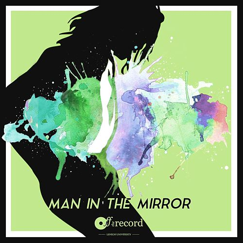 Man in the Mirror by Off the Record