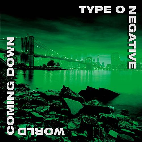 World Coming Down by Type O Negative