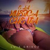 E la musica che va by Luis Grieco