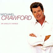 On Eagle's Wings de Michael Crawford