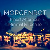 Morgenrot: Finest Afterhour Minimal & Techno de Various Artists