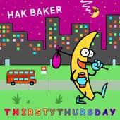Thirsty Thursday by Hak Baker