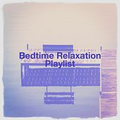 Bedtime Relaxation Playlist de Various Artists