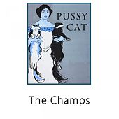 Pussy Cat by The Champs