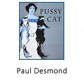 Pussy Cat by Paul Desmond