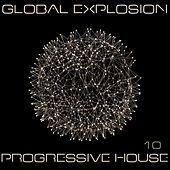 Global Explosion : Progressive House 10 von Various Artists