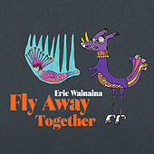 Fly Away Together de Eric Wainaina