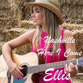 Nashville Here I Come de Ellis