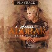 É Preciso Adorar (Playback) de Cristina Dias