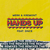 Hands Up - The Remixes by Merk and Kremont
