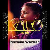 Miracle Worker by Kaleo Kids