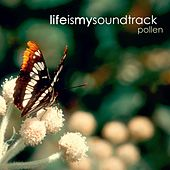 Pollen by Life Is My Soundtrack