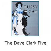 Pussy Cat by The Dave Clark Five