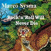Rock' N' Roll Will Never Die by Marco Sysma
