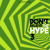 Don't Believe the Hype 3 von Various Artists
