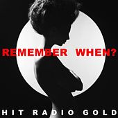 Remember When: Hit Radio Gold by Various Artists