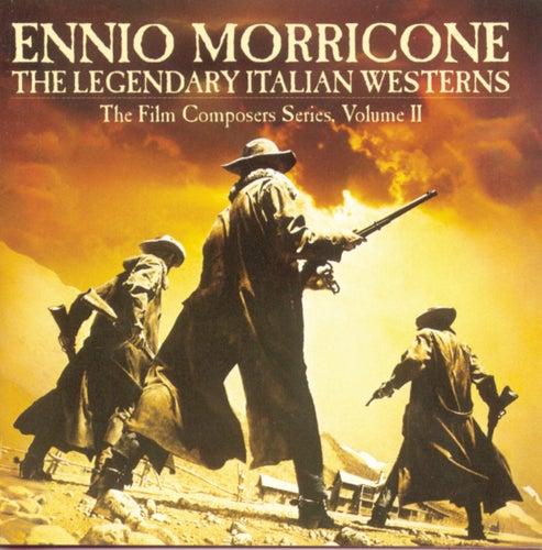 The Legendary Italian Westerns by Ennio Morricone