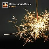 A Spark by Life Is My Soundtrack