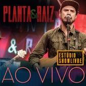 Planta e Raiz: Ao Vivo no Estúdio Showlivre (Ao Vivo) de Planta E Raiz