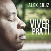 Viver pra Ti (Ao Vivo) by Alex Cruz