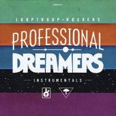 Professional Dreamers (Instrumentals) by Looptroop Rockers