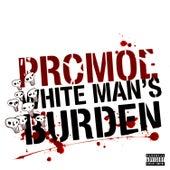 White Man's Burden by Promoe