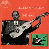 Alabama Blues: 1927-1931 by Various Artists