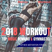 2018 Workout Top Music Running & Gymnastic (Top Mix Motivation Fitness) by Remix Sport Workout