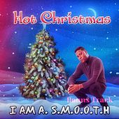Hot Christmas by I Am A. S.M.O.O.T.H