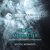 Mystic Moments von Clyde McPhatter