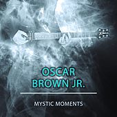Mystic Moments by Oscar Brown Jr.