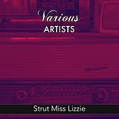 Strut Miss Lizzie de Various Artists
