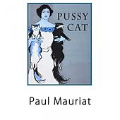 Pussy Cat by Paul Mauriat