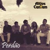 Perdão by Banda Anjos Cantam