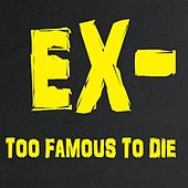 To Famous to Die by The Ex