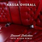 Sensual Seduction (Erik Blood Remix) by Kassa Overall