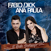 É Baile Sertanejo de Fabio Dick e Ana Paula